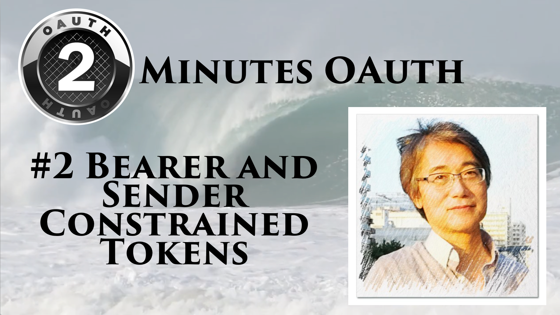 2 mintues OAuth: Bearer and Sender Constrained Tokens